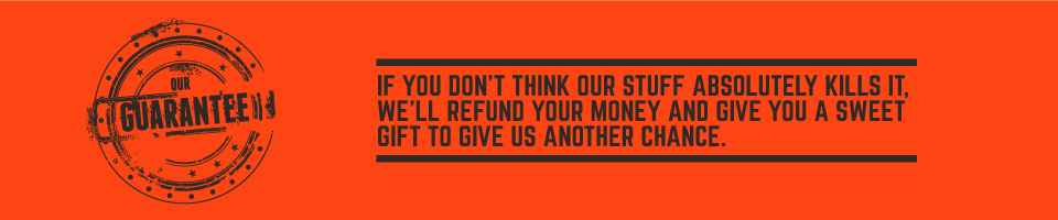 We will refund your money and give you a gift. Money back guarantee.